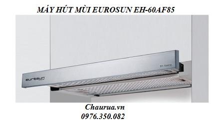 MÁY HÚT MÙI EUROSUN EH-60AF85