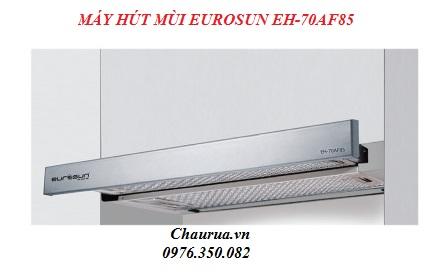 MÁY HÚT MÙI EUROSUN EH-70AF85